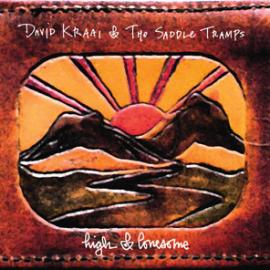 high & lonesome - David Kraai & The Saddle Tramps