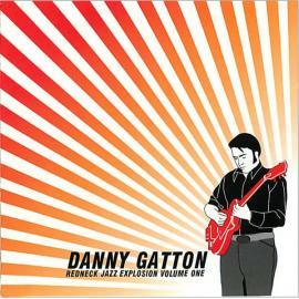 Redneck Jazz Explosion Volume One - Danny Gatton