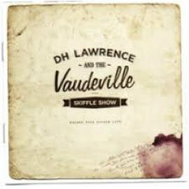 Escape This Wicked Life - Dh Lawrence And The Vaudeville Skiffle Show