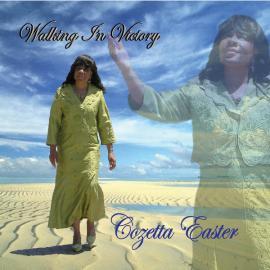 Walking In Victory - Cozetta Easter