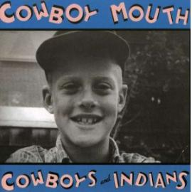 Cowboys And Indians - Cowboy Mouth