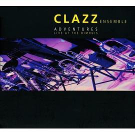 Adventures (Live At The Bimhuis) - Clazz Ensemble