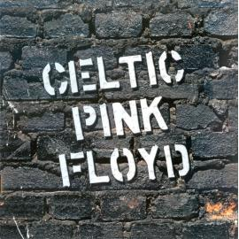Celtic Pink Floyd  - Celtic Pink Floyd