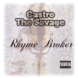 Rhyme Broker - Castro The Savage