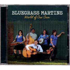 World Of Our Own - Bluegrass Martins