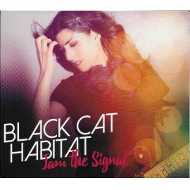 Jam The Signal - Black Cat Habitat