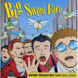 Mutant Mosquitos From New Jersey! - Big Swing Face