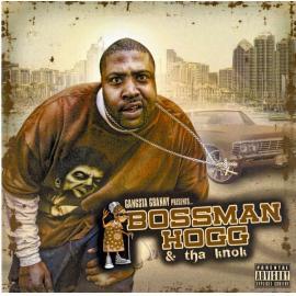 Presents... Bossman Hogg & Tha Knok - Gangsta Granny