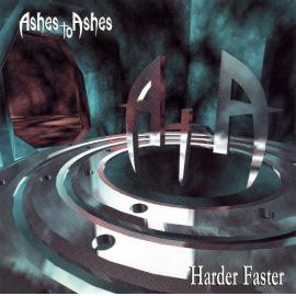 Harder Faster - Ashes To Ashes