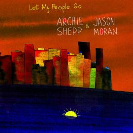 Let My People Go - Archie Shepp