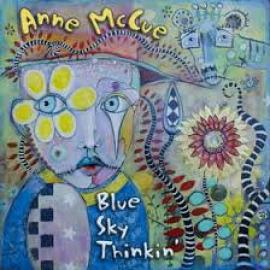 Blue Sky Thinkin' - Anne McCue