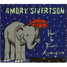How To Run Away - Amory Sivertson