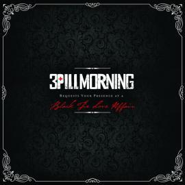 Black Tie Love Affair - 3 Pill Morning