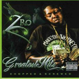 Greatest Hits (Chopped & Screwed) - Z-Ro