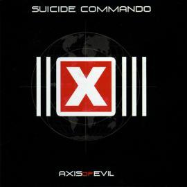 Axis Of Evil - Suicide Commando