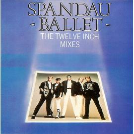 The Twelve Inch Mixes - Spandau Ballet