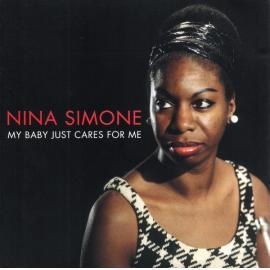 My Baby Just Cares For Me (Including The Original 'Little Girl Blue' Album) - Nina Simone