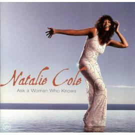 Ask A Woman Who Knows - Natalie Cole