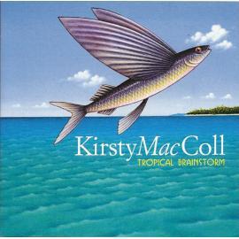 Tropical Brainstorm - Kirsty MacColl