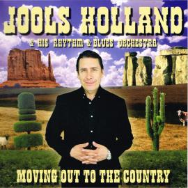 Moving Out To The Country - Jools Holland And His Rhythm & Blues Orchestra