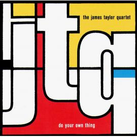 Do Your Own Thing - The James Taylor Quartet