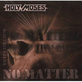 No Matter What's The Cause - Holy Moses
