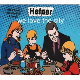 We Love The City - Limited Edition - Hefner