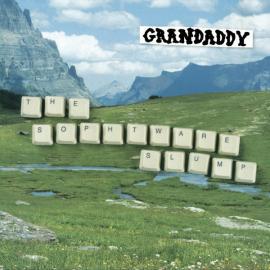 The Sophtware Slump - Grandaddy