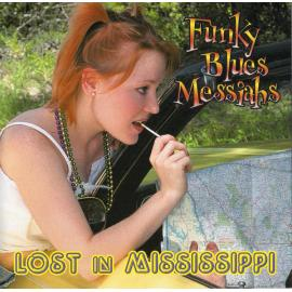 Lost In Mississippi - Funky Blues Messiahs