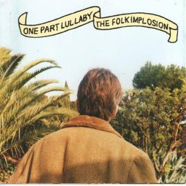One Part Lullaby - The Folk Implosion