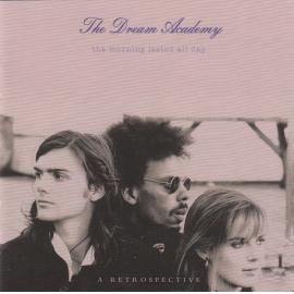 The Morning Lasted All Day — A Retrospective - The Dream Academy