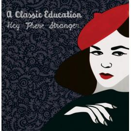Hey There Stranger - A Classic Education