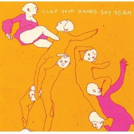 Clap Your Hands Say Yeah - Clap Your Hands Say Yeah