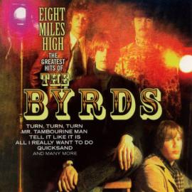Eight Miles High The Greatest Hits Of The Byrds - The Byrds