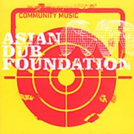 Community Music - Asian Dub Foundation