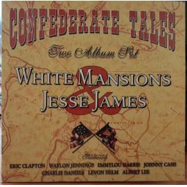 Confederate Tales  White Mansions / The Legend Of Jesse James - Various Production