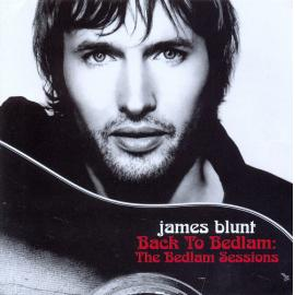 Back To Bedlam: The Bedlam Sessions - James Blunt