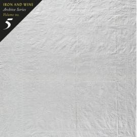 Archive Series Volume No. 5 - Iron And Wine