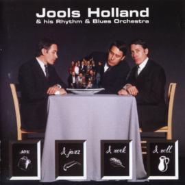 Sex & Jazz & Rock & Roll - Jools Holland And His Rhythm & Blues Orchestra