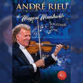 MAGICAL MAASTRICHT-RIEU, ANDRE -