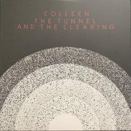 The Tunnel And The Clearing - Colleen