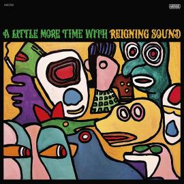 LITTLE MORE TIME WITH REIGNING SOUND-REIGNING SOUND -