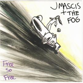 Free So Free - J Mascis + The Fog