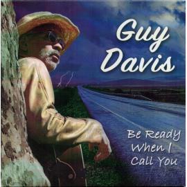 Be Ready When I Call You - Guy Davis