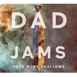 Dad Jams - Thee More Shallows
