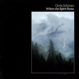 Where The Spirit Rests - Chris Eckman