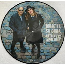 NOTHING IS IMPOSSIBLE (12' PICTURE DISC LIMITED EDT.) (RSD 2020) - DIROTTA SU CUBA