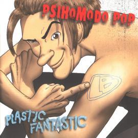 Plastic Fantastic - Psihomodo Pop