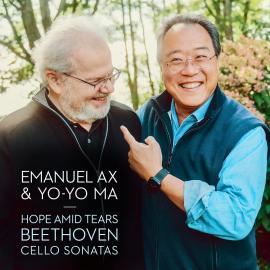 HOPE AMID TEARS - BEETHOVEN: CELLO SONATAS - MA, YO-YO & EMANUEL AX