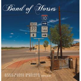 Sonic Ranch Sessions: Mirage Rock & Relly's Dream - Band Of Horses